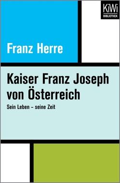Kaiser Franz Joseph von Österreich von Herre,  Franz