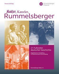 Kaiser, Kanzler, Rummelsberger – 21 Fußnoten deutscher Geschichte von Greif,  Thomas