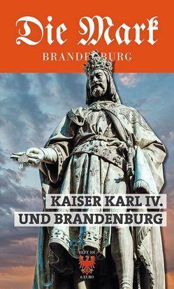 Kaiser Karl IV. und Brandenburg von Bütow,  Sascha, Feise,  Marion, Jeitner,  Christa, Knüvener,  Peter, Müller,  Mario, Schumann,  Dirk
