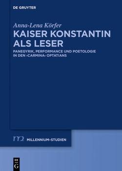 Kaiser Konstantin als Leser von Körfer,  Anna-Lena