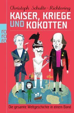 Kaiser, Kriege und Kokotten von Schulte-Richtering,  Christoph