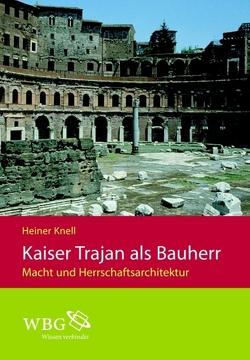Kaiser Trajan als Bauherr von Knell,  Heiner