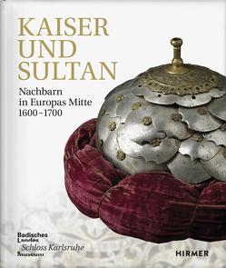 Kaiser und Sultan von Karlsruhe,  Badisches Landesmuseum