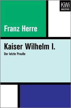 Kaiser Wilhelm I. von Herre,  Franz
