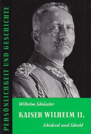 Kaiser Wilhelm II von Franz,  Günther, Schüssler,  Wilhelm