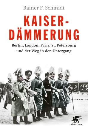 Kaiserdämmerung von Schmidt,  Rainer F.