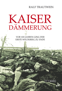 Kaiserdämmerung von Trautwein,  Ralf