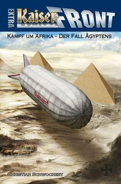 """KAISERFRONT Extra, Band 2 """"Kampf um Afrika – Der Fall Ägyptens"""" von Schwochert,  Christian"""