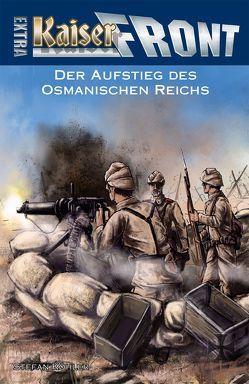 KAISERFRONT Extra, Band 6: Der Aufstieg des Osmanischen Reichs von Köhler,  Stefan