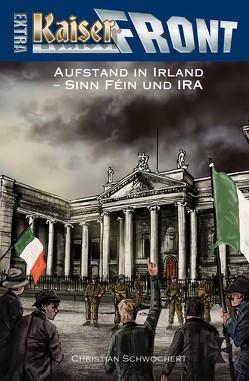 KAISERFRONT Extra, Band 8: Aufstand in Irland – Teil I von Schwochert,  Christian