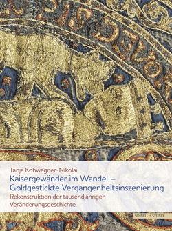 Kaisergewänder im Wandel – Goldgestickte Vergangenheitsinszenierung von Kohwagner-Nikolai,  Tanja
