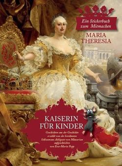 Kaiserin für Kinder Maria Theresia von Popp,  Eva-Maria