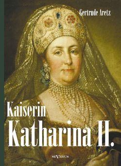 Kaiserin Katharina II. Katharina die Große. Eine Biographie von Aretz,  Gertrude