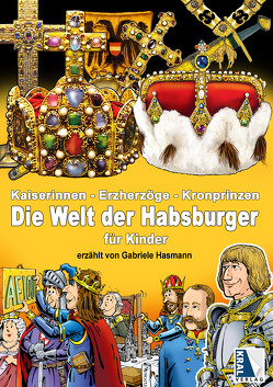 Kaiserinnen – Erzherzöge – Kronprinzen von Hasmann,  Gabriele, Schuppler,  Rudolf