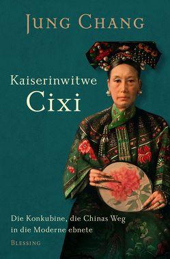 Kaiserinwitwe Cixi von Chang,  Jung, Schäfer,  Ursel