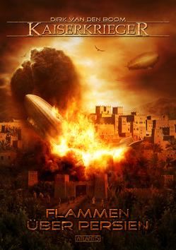 Kaiserkrieger 13: Flammen über Persien von Boom,  Dirk van den, Kümmel,  Timo