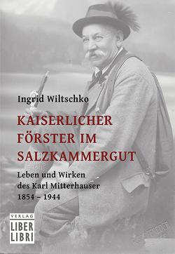 Kaiserlicher Förster im Salzkammergut von Wiltschko,  Ingrid