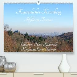 Kaiserliches Kronberg – Idylle im Taunus (Premium, hochwertiger DIN A2 Wandkalender 2021, Kunstdruck in Hochglanz) von Rodewald CreativK.de,  Hans