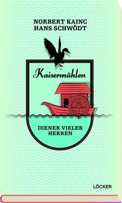 Kaisermühlen von Kainc,  Norbert, Schwödt,  Hans