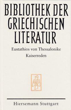 Kaiserreden von Grammatiki,  Karla, Metzler,  Karin, von Thessalonike,  Eustathios