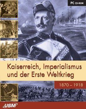 Kaiserreich, Imperialismus und der Erste Weltkrieg