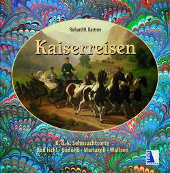 Kaiserreisen von Kastner,  Richard H.