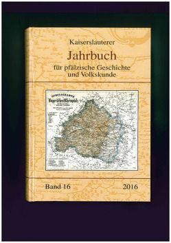 Kaiserslauterer Jahrbuch für pfälzische Geschichte und Volkskunde von Keddigkeit,  Jürgen, Schuttpelz,  Barbara