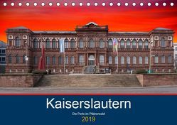 Kaiserslautern – die Perle des Pfälzerwaldes (Tischkalender 2019 DIN A5 quer) von Robert,  Boris