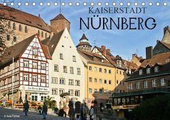 Kaiserstadt Nürnberg (Tischkalender 2019 DIN A5 quer) von boeTtchEr,  U