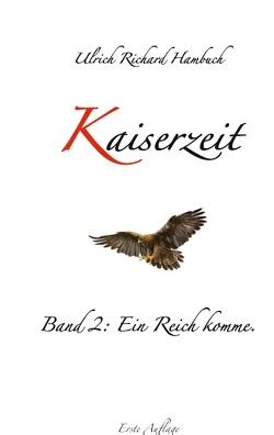Kaiserzeit von Hambuch,  Ulrich Richard