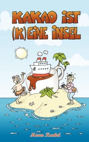 Kakao ist (k)eine Insel von Kunkel,  Maren