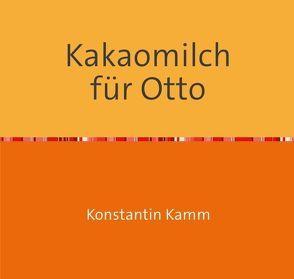 Kakaomilch für Otto von Kamm,  Konstantin