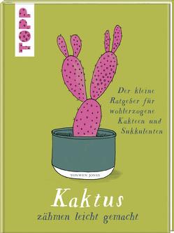 Kaktus zähmen leicht gemacht von Jones,  Tonwen