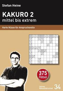 Kakuro 2 mittel bis extrem von Heine,  Stefan
