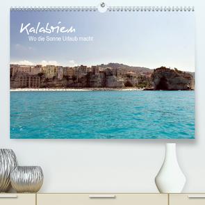Kalabrien: Wo die Sonne Urlaub macht (Premium, hochwertiger DIN A2 Wandkalender 2020, Kunstdruck in Hochglanz) von Zabel (FeliDae),  Benita