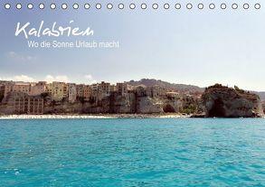 Kalabrien: Wo die Sonne Urlaub macht (Tischkalender 2016 DIN A5 quer) von Zabel (FeliDae),  Benita