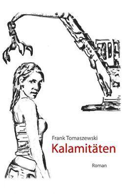 Kalamitäten von Tomaszewski,  Frank