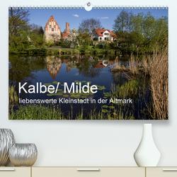 Kalbe/ Milde – liebenswerte Kleinstadt in der Altmark (Premium, hochwertiger DIN A2 Wandkalender 2020, Kunstdruck in Hochglanz) von Felix,  Holger