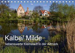 Kalbe/ Milde – liebenswerte Kleinstadt in der Altmark (Tischkalender 2020 DIN A5 quer) von Felix,  Holger
