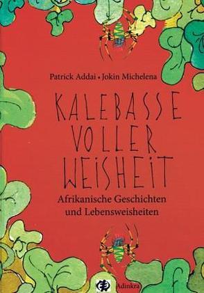 KALEBASSE VOLLER WEISHEIT von Addai,  Patrick K