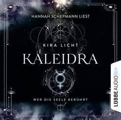 Kaleidra – Wer die Seele berührt von Licht,  Kira, Schepmann,  Hannah