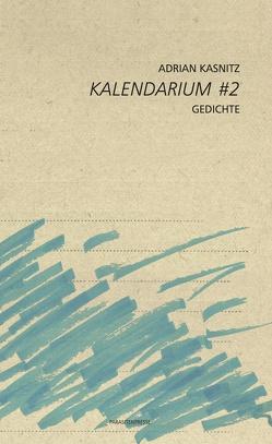 Kalendarium #2 von Kasnitz,  Adrian