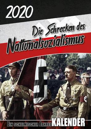 Kalender 2020: Die Schrecken des Nationalsozialismus von Preißinger,  Adrian
