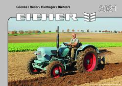 Kalender 2021 Eicher-Schlepper im Einsatz von Glienke,  Heller,  Hierhager,  Richters