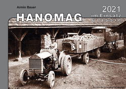 Kalender 2021 – Hanomag im Einsatz Classic von Bauer,  Armin