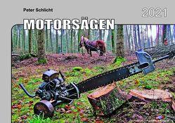 Kalender 2021 Historische Motorsägen von Schlicht,  Peter