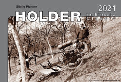 Kalender 2021 – Holder im Einsatz Classic von Planker,  Sibille