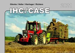 Kalender 2021 IHC/Case Traktoren im Einsatz von Glienke,  Heller,  Hierhager,  Richters