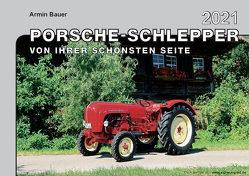 Kalender 2021 – Porsche-Schlepper von Ihrer schönsten Seite von Bauer,  Armin