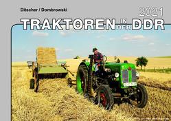 Kalender 2021 Traktoren in der DDR im Einsatz von Ditscher/Dombrowski